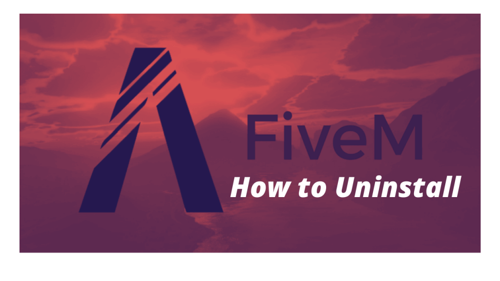 How to Uninstall Fivem