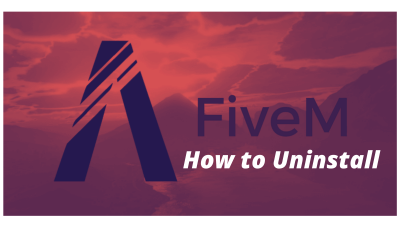 How-to-Uninstall-Fivem